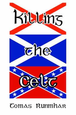 Killing the Celt