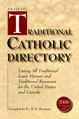 Official Traditional Catholic Directory: Listing All Traditional Latin Masses and Traditional Resources for the United States and Canada