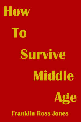 How To Survive Middle Age