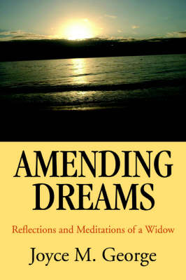 Amending Dreams: Reflections and Meditations of a Widow