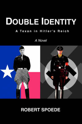 Double Identity: A Texan in Hitler's Reich