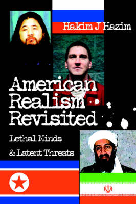 American Realism Revisited: Lethal Minds & Latent Threats