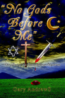 No Gods Before Me: The First of the Commandment Mysteries