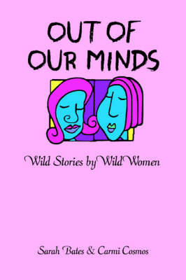 Out of Our Minds: Wild Stories by Wild Women