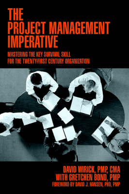 The Project Management Imperative: Mastering the Key Survival Skill for the Twenty-First Century Organization