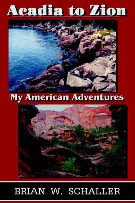 Acadia to Zion: My American Adventures