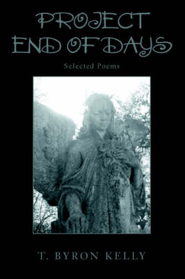Project End Of Days: Selected Poems