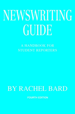 Newswriting Guide: A Handbook for Student Reporters