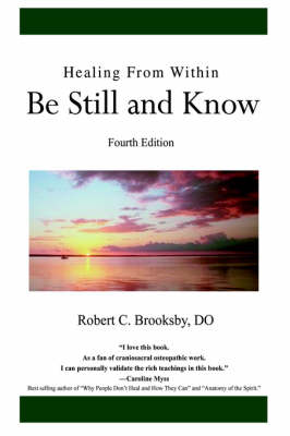 Healing From Within Be Still and Know: Fourth Edition