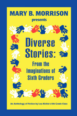 Diverse Stories: From the Imaginations of Sixth Graders