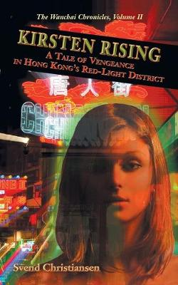 Kirsten Rising: A Tale of Vengeance in Hong Kong's Red-Light District