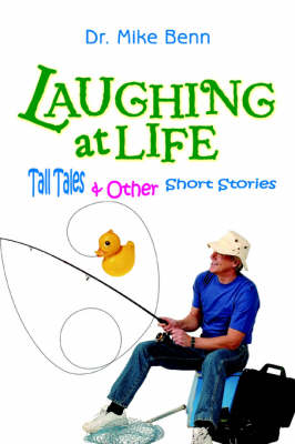 Laughing at Life: Tall Tales & Other Short Stories