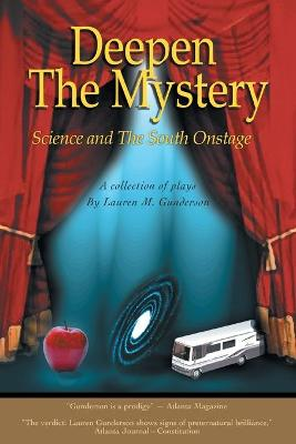 Deepen the Mystery: Science and the South Onstage