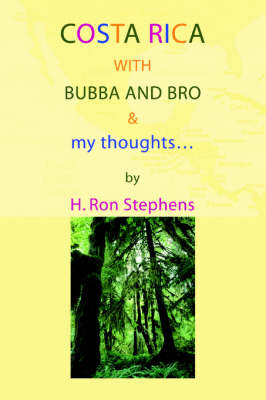 Costa Rica with Bubba and Bro & My Thoughts...