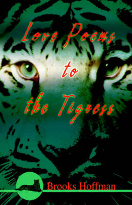 Love Poems to the Tigress