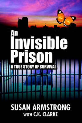 An Invisible Prison: A True Story of Survival