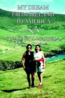 My Dream from Ireland to America: Please Call Me Sheila