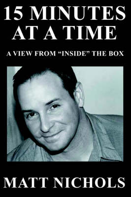 15 Minutes at a Time: A View from Inside the Box