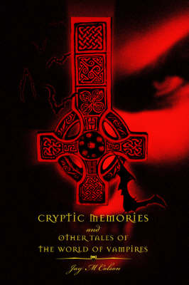 Cryptic Memories and Other Tales of the World of Vampires
