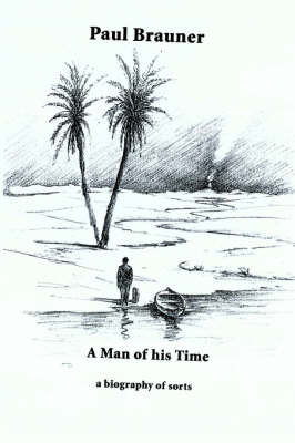A Man of His Time: A Biography of Sorts