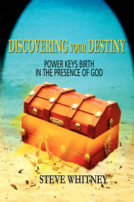 Discovering Your Destiny: Power Keys: Birth in the Presence of God