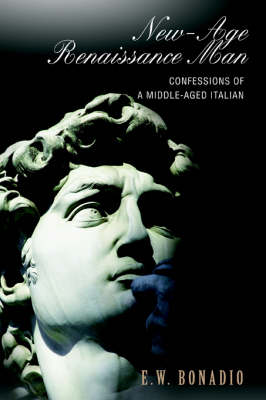New-Age Renaissance Man: Confessions of a Middle-Aged Italian
