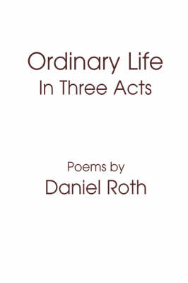 Ordinary Life: In Three Acts