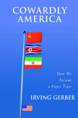 Cowardly America: How We Became a Paper Tiger