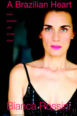 A Brazilian Heart: Rubies, Murdered Love and Other Poems