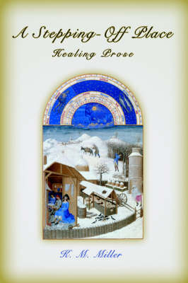 A Stepping-Off Place: Healing Prose