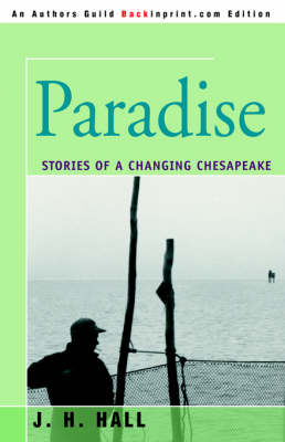 Paradise: Stories of a Changing Chesapeake