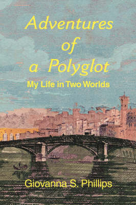 Adventures of a Polyglot: My Life in Two Worlds