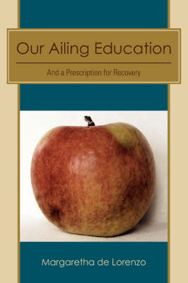 Our Ailing Education: And a Prescription for Recovery