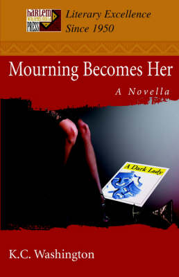Mourning Becomes Her: A Novella