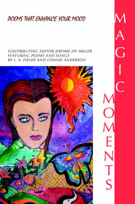 Magic Moments: Poems That Enhance Your Mood