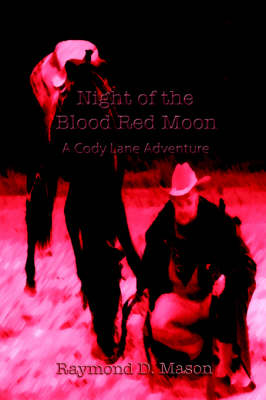 Night of the Blood Red Moon: A Cody Lane Adventure