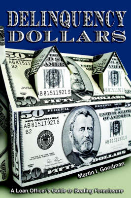 Delinquency Dollars: A Loan Officer's Guide to Beating Foreclosure