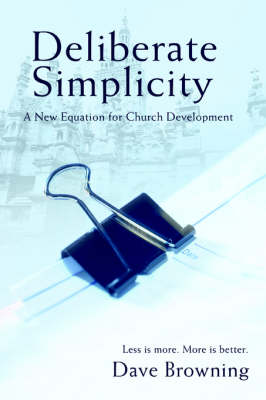 Deliberate Simplicity: A New Equation for Church Development