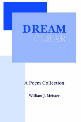 Dream Clear: A Poem Collection