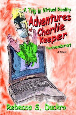 Adventures of Charlie Keeper: Technobrat