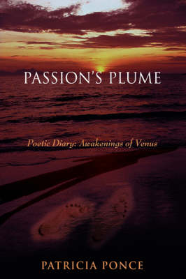 Passion's Plume: Poetic Diary: Awakenings of Venus