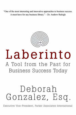 Laberinto: A Tool from the Past for Business Success Today