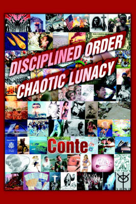 Disciplined Order Chaotic Lunacy