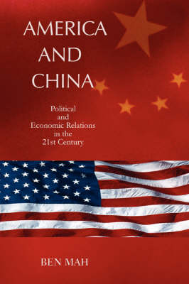America and China: Political and Economic Relations in the 21st Century