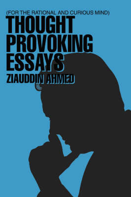 Thought Provoking Essays: For the Rational and Curious Mind