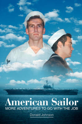 American Sailor: More Adventures to Go with the Job