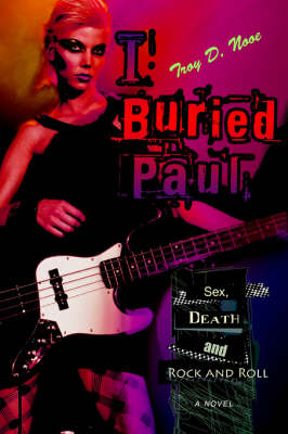 I Buried Paul: Sex, Death and Rock and Roll