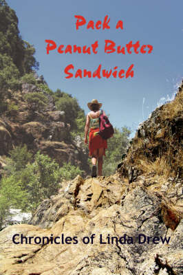 Pack a Peanut Butter Sandwich: Chronicles of Linda Drew