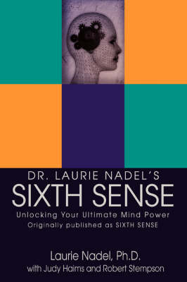 Dr. Laurie Nadel's Sixth Sense: Unlocking Your Ultimate Mind Power
