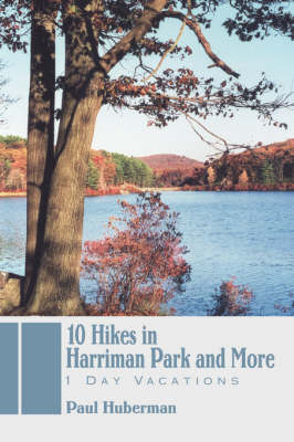 10 Hikes in Harriman Park and More: 1 Day Vacations